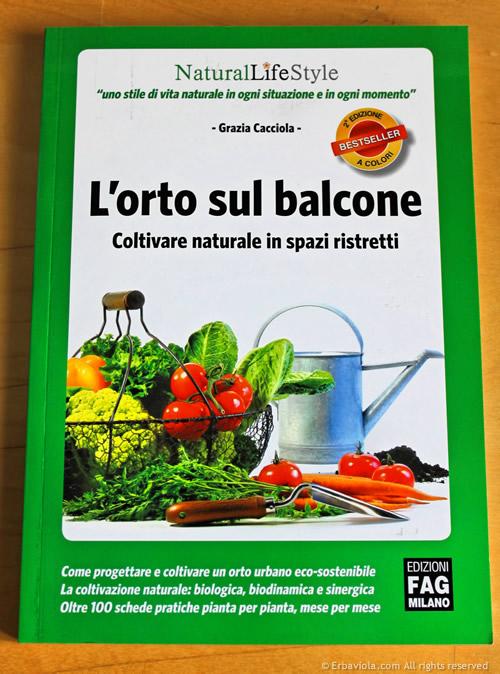 L'orto sul balcone. Coltivare naturale in spazi ristretti. Seconda edizione Fag, 2012