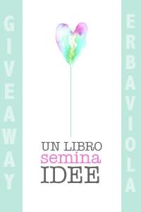 Un libro semina idee - giveaway erbaviola