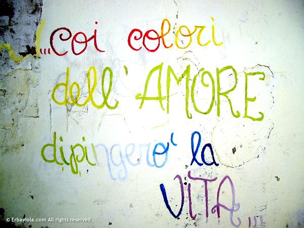 ...coi colori dell'amore dipingerò la vita...