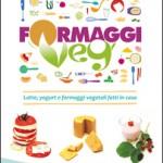 FORMAGGI VEG - LATTE, YOGURT E FORMAGGI VEGETALI FATTI IN CASA