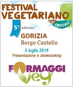 festival vegetariano di Gorizia, sabato 5 luglio presentazione e showcooking formaggi veg