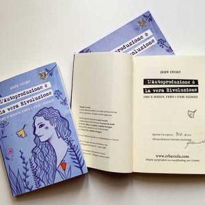 """libro """"L'autoproduzione è la vera Rivoluzione"""" di Grazia Cacciola - vista della prima pagina dell'edizione numerata e firmata"""