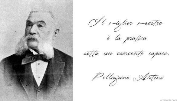 """Pellegrino Artusi: """"Il miglior maestro è la pratica sotto un esercente capace"""""""